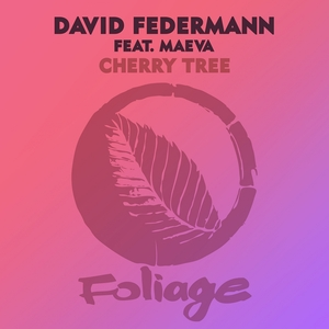 DAVID FEDERMANN feat MAEVA - Cherry Tree