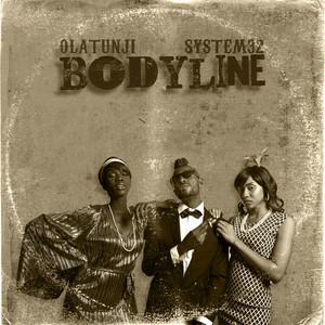 OLATUNJI/SYSTEM32 - Bodyline