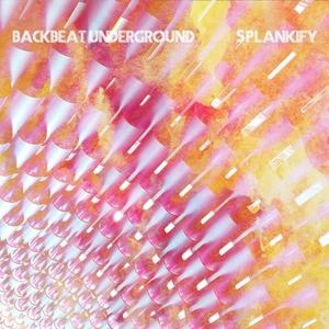 BACKBEAT UNDERGROUND - Splankify