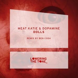 MEAT KATIE & DOPAMINE - Dolls