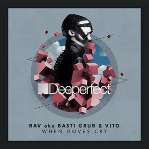 BASTI GRUB/BAV/V!TO - When Doves Cry