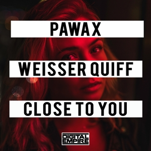 WEISSER QUIFF/PAWAX - Close To You