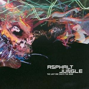 ASPHALT JUNGLE - The Last One Shuts The Door