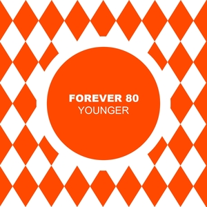 FOREVER 80 - Younger