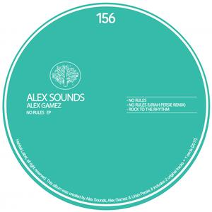 ALEX GAMEZ/ALEX SOUNDS - No Rules EP