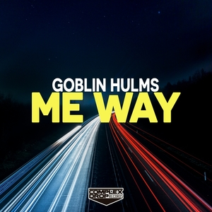 GOBLIN HULMS - Me Way EP
