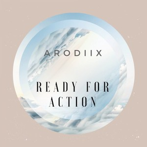 ARODIIX - Ready For Action