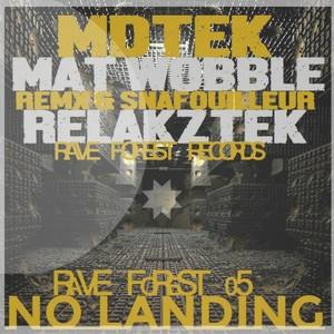 MDTEK/MAT WOBBLE GRINDER/REMX & SNAFOUILLEUR/RELAKZTEK - Rave Forest 05 No Landing