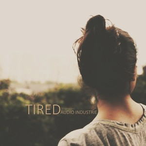 AUDIO INDUSTRIE - Tired