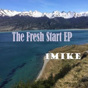 1MIKE - The Fresh Start