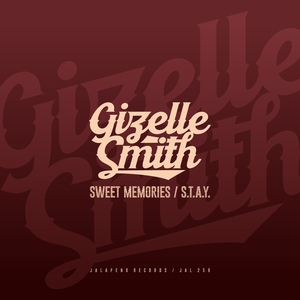 GIZELLE SMITH - Sweet Memories/S.T.A.Y.