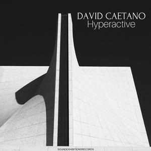 DAVID CAETANO - Hyperactive