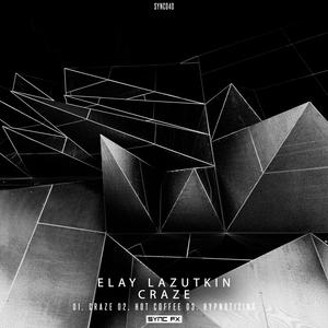 ELAY LAZUTKIN - Craze