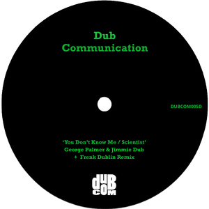 GEORGE PALMER/FRENK DUBLIN/JIMMIE DUB - You Don't Know Me/Scientist
