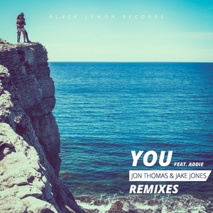 JON THOMAS & JAKE JONES feat ADDIE - You (Remixes)