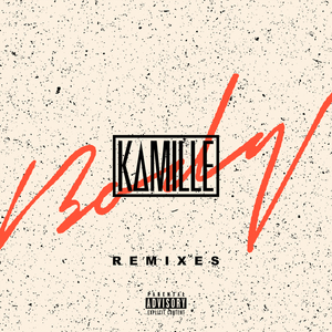 KAMILLE - Body (Explicit Remixes)