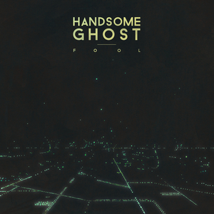 HANDSOME GHOST - Fool