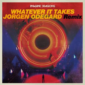 IMAGINE DRAGONS - Whatever It Takes (Jorgen Odegard Remix)
