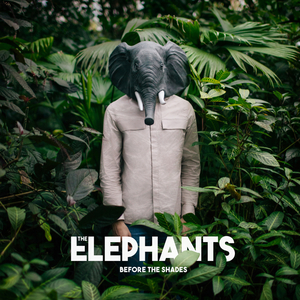 THE ELEPHANTS - Before The Shades