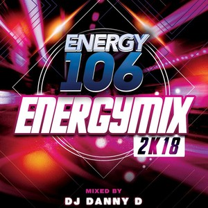 VARIOUS - Energymix 2K18 (Presented by Energy106)
