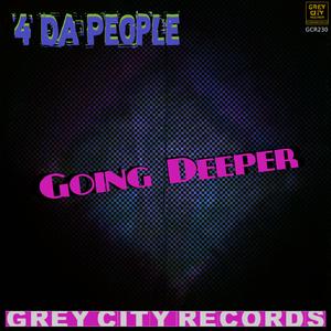4 DA PEOPLE - Going Deeper