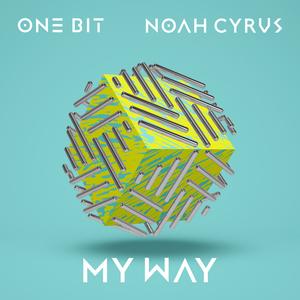 ONE BIT/NOAH CYRUS - My Way