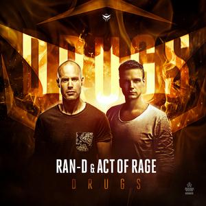RAN-D & ACT OF RAGE - Drugs