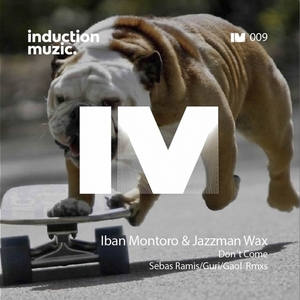 IBAN MONTORO/JAZZMAN WAX - Don't Come
