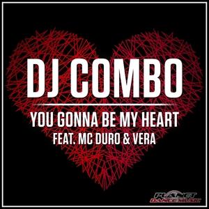 DJ COMBO feat MC DURO & VERA - You Gonna Be My Heart