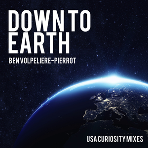 BEN VOLPELIERE-PIERROT - Down To Earth - USA Curiosity Mixes