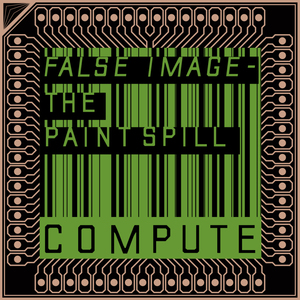 FALSE IMAGE - The Paint Spill