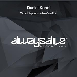 DANIEL KANDI - What Happens When We End