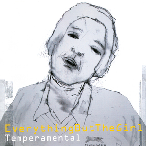 EVERYTHING BUT THE GIRL - Temperamental (Deluxe Edition - 2015 Remaster)