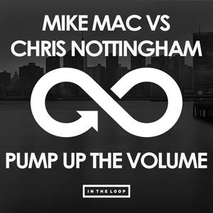 MIKE MAC vs CHRIS NOTTINGHAM - Pump Up The Volume
