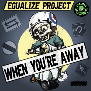 EGUALIZE PROJECT - When You're Gone
