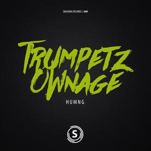 HUMNG - Trumpetz Ownage