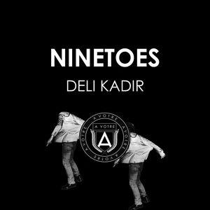 NINETOES - Deli Kadir