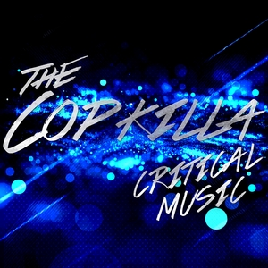 THE COPKILLA - Critical Music