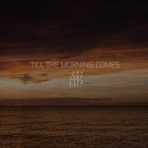 SHITOMI - 'Till The Morning Comes
