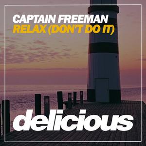 CAPTAIN FREEMAN - Relax (Don't Do It)