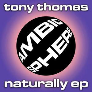 TONY THOMAS - Naturally EP
