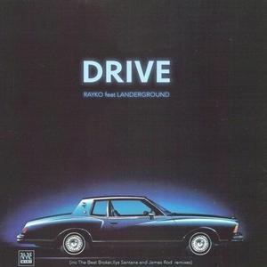 RAYKO feat LANDERGROUND - Drive