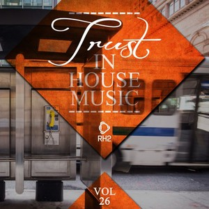 VARIOUS - Trust In House Music Vol 26
