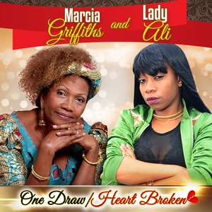MARCIA GRIFFITHS & LADY ALI - One Draw & Heart Broken
