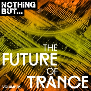 VARIOUS - Nothing But... The Future Of Trance Vol 05