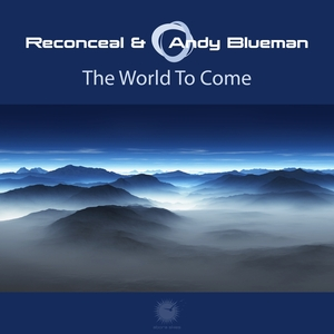RECONCEAL & ANDY BLUEMAN - The World To Come