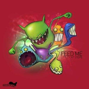 FEED ME - Little Cat Steps