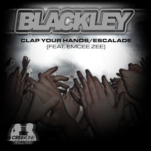 BLACKLEY feat EMCEE ZEE - Clap Your Hands/Escalade