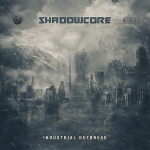 SHADOWCORE - Industrial Outbreak