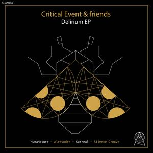 CRITICAL EVENT/SURREAL/HUMANATURE/ALEXVNDER - Delirium EP